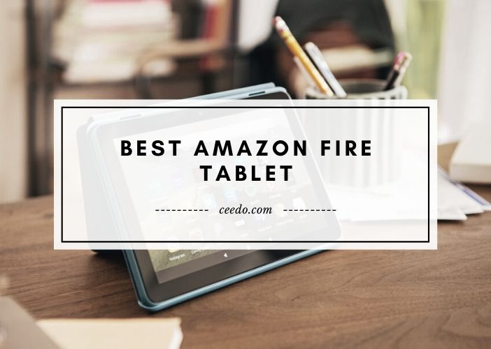 Best Amazon Fire Tablet