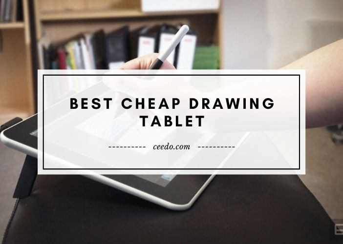 Best Cheap Drawing Tablet