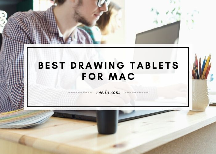 Best Drawing Tablets For Mac