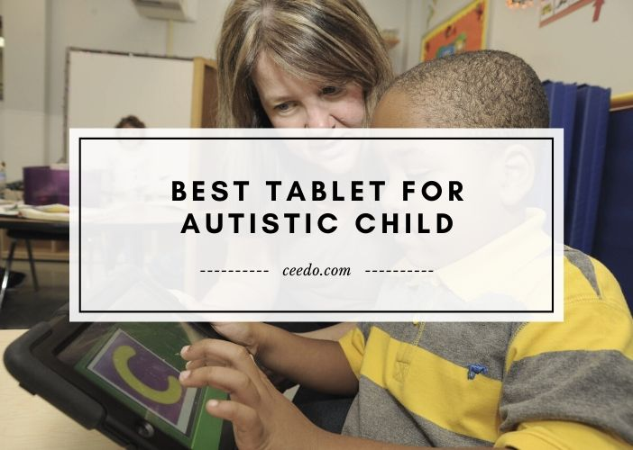 Best Tablet For Autistic Child 2020