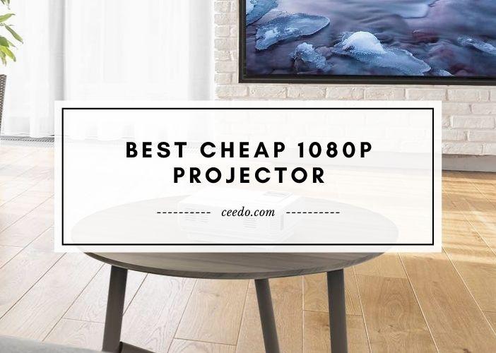 Best Cheap 1080P Projector