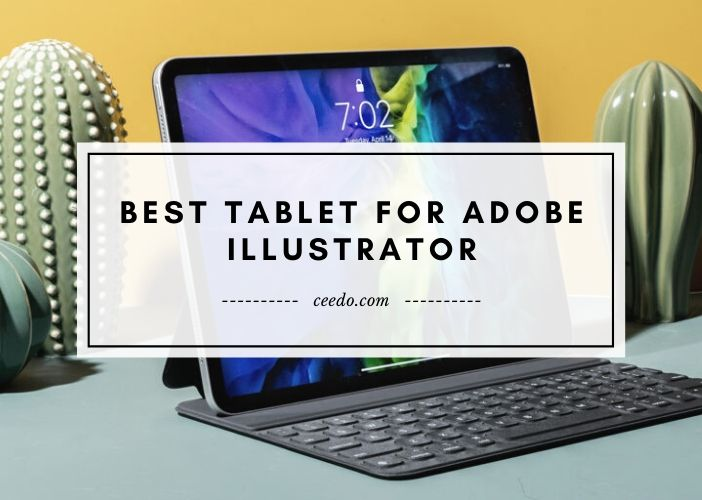 Best Tablet For Adobe Illustrator