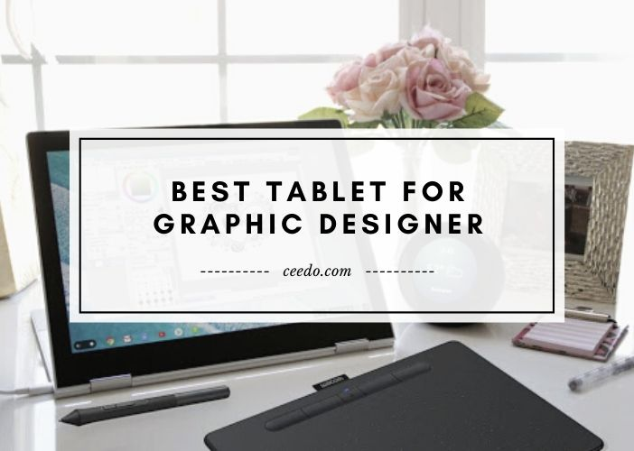Best Tablet For Graphic Designer