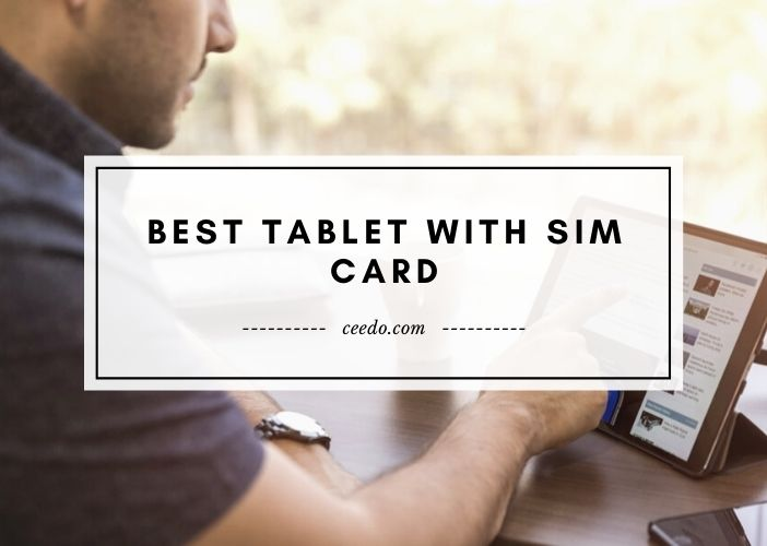 Best Tablet With Sim Card