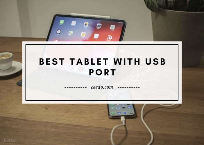 Best Tablet With USB Port