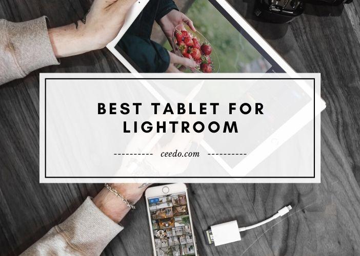 Best Tablet for Lightroom