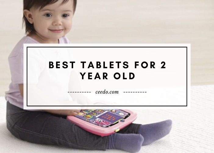 Best Tablets For 2 Year Old