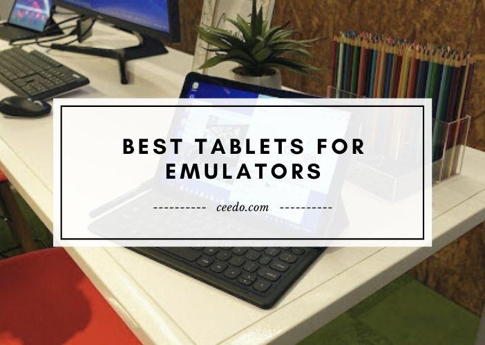 Best Tablets For Emulators