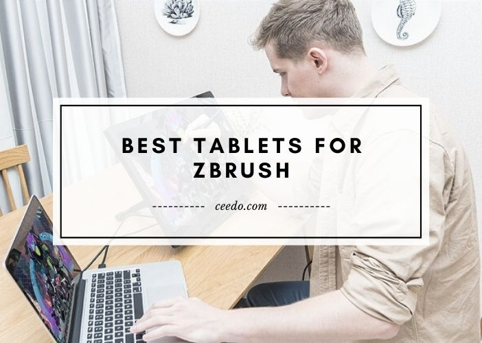 Best Tablets For Zbrush