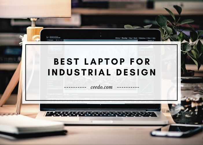 Best Laptop For Industrial Design