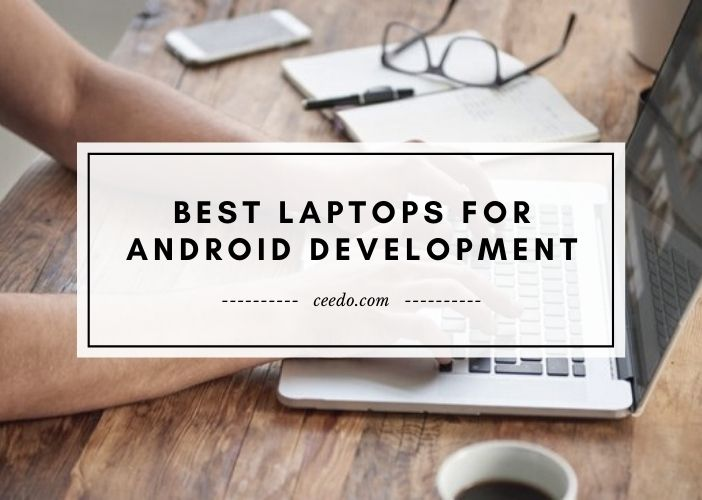 Best Laptops For Android Development (1)