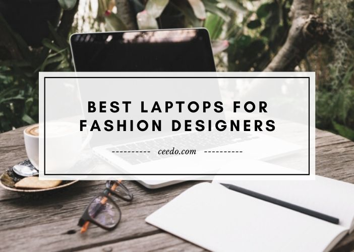 Best Laptops For Fashion Designers