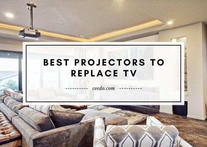 Best Projectors To Replace TV