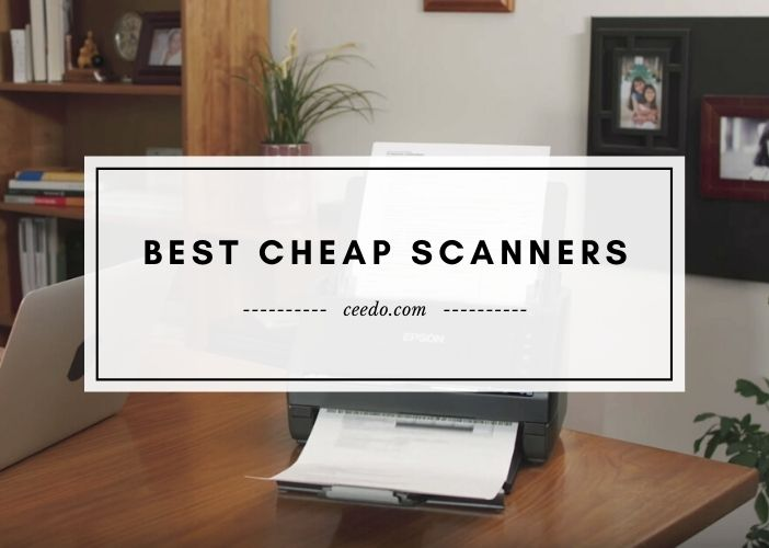 Best Cheap Scanners