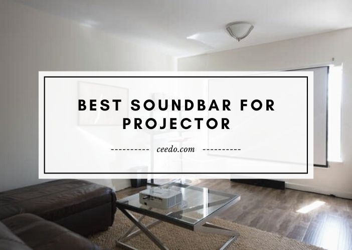Best Soundbar For Projector