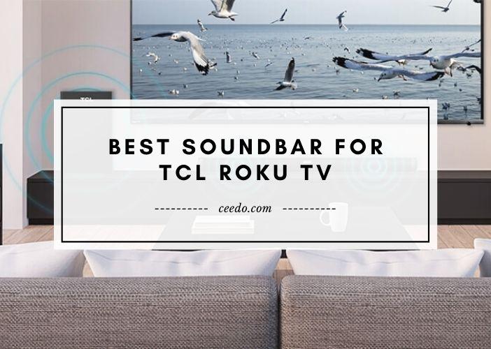 Best Soundbar For TCL Roku TV